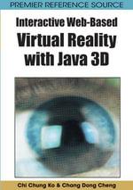 Interactive Web-Based Virtual Reality with Java 3D - Chi Chung Ko