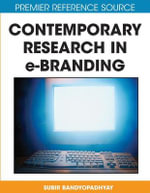 Contemporary Research in E-Branding : Premier Reference Source - Subir Bandyopadhyay