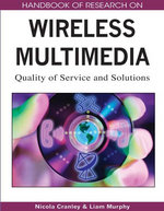Handbook of Research on Wireless Multimedia : Quality of Service and Solutions - Nicola Cranley