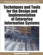 Techniques and Tools for the Design and Implementation of Enterprise Information Systems