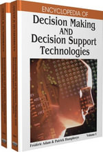 Encyclopedia of Decision Making and Decision Support Technologies : A-Im