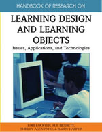 Handbook of Research on Learning Design and Learning Objects : Issues, Applications, and Technologies