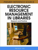 Electronic Resource Management in Libraries : Research and Practice - Holly Yu