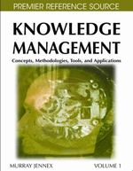 Knowledge Management : Concepts, Methodologies, Tools and Applications