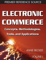 Electronic Commerce : Concepts, Methodologies, Tools, and Applications