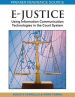 E-Justice : Using Information Communication Technologies in the Court System