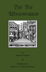 The Fat Woodworker - Antonio Manetti