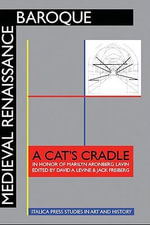 Medieval Renaissance Baroque : A Cat's Cradle in Honor of Marilyn Aronberg Lavin