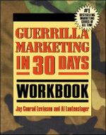 Guerrilla Marketing in 30 Days Workbook - Jay Levinson