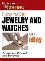 How to Sell Jewelry and Watches on eBay : Entrepreneur Magazine's Pocket Guides - Amy Jean Peters