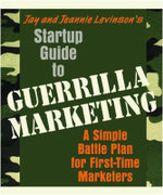 Startup Guide to Guerrilla Marketing  :  A Simple Battle Plan for First-Time Marketers - Jay Levinson