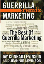 The Best of Guerrilla Marketing : Guerrilla Marketing Remix - Jay Levinson