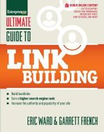 Ultimate Guide to Link Building : How to Build Backlinks, Authority and Credibility for Your Website, and Increase Click Traffic and Search Ranking - Eric Ward