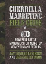 Guerrilla Marketing Field Battle Guide - Jay Conrad Levinson