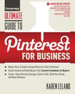 Ultimate Guide to Pinterest for Business : Reboot Your Business. Reboot Your Life. Your Futur... - Karen Leland