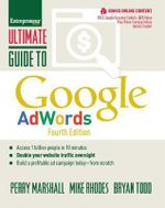 Ultimate Guide to Google AdWords : How to Access 100 Million People in 10 Minutes - Perry Marshall