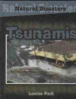Tsunamis : Natural Disasters Series - Louise Park