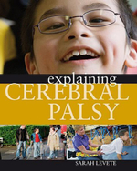 Explaining Cerebral Palsy - Sarah Levete