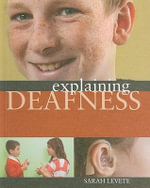 Explaining Deafness - Sarah Levete