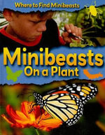 Minibeasts on a Plant : A Natural History of the Phyla of the Animal Kingd... - Sarah Ridley