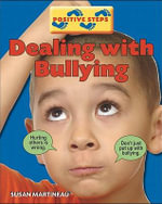 Dealing with Bullying : Positive Steps   - Penny Preston
