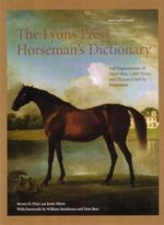 Lyons Press Horseman's Dictionary : Full Explanations of More Than 2,000 Terms and Phrases Used by Horsemen - Steven D. Price