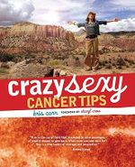 Crazy Sexy Cancer Tips - Kris Carr