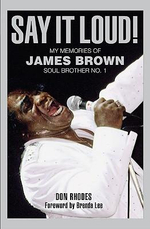 Say it Loud! : My Memories of James Brown : Soul Brother No. 1 - Don Rhodes