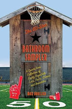 The All-Star Bathroom Sampler : A Sports Fan's Collection of Easily Digestible Lists, Facts, Stories, and Anecdotes - Max Brallier