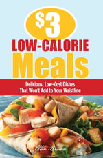 $3 Low-Calorie Meals : Delicious, Low-Cost Dishes That Won't Add to Your Waistline - Ellen Brown