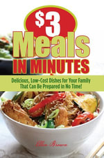 $3 Meals in Minutes : Delicious, Low-Cost Dishes for Your Family That Can Be Prepared in No Time! - Ellen Brown