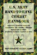 U.S. Army Hand-to-hand Combat Handbook : US ARMY - Department of the Army