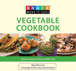 Knack : Vegetable Cookbook :  Vegetable Cookbook - Mary Beth Crain