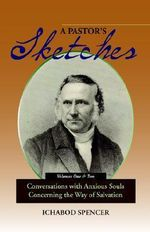 A Pastor's Sketches : Conversations with Anxious Souls Concerning the Way of Salvation - Ichabod Smith Spencer