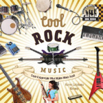 Cool Rock Music : Create & Appreciate What Makes Music Great! - Karen Latchana Kenney