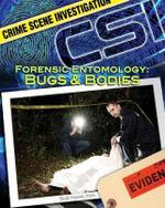 Forensic Entomology : Bugs & Bodies - S L Hamilton