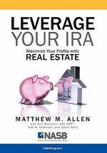 Leverage Your IRA - Matthew Allen