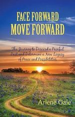 Face Forward, Move Forward - Arlene Gale