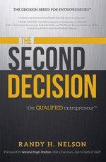 The Second Decision: : The Qualified Entrepreneur TM - Randy H Nelson