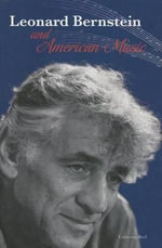 Leonard Bernstein and American Music : The Story of Pablo Neruda - Catherine Reef