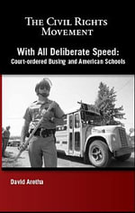 With All Deliberate Speed : Court-Ordered Busing and American Schools - David Aretha