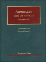 Admiralty : Cases and Materials - Jo Desha Lucas