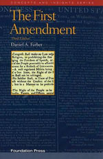The First Amendment - Henry J Fletcher Professor of Law and Associate Dean for Research Daniel A Farber