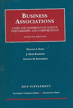 Business Associations Supplement : Cases and Materials on Agency, Partnerships, and Corporations - William A Klein