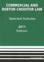 Commercial and Debtor-Creditor Law : Selected Statutes - Harry Douglas G Baird