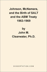 Johnson, McNamara, and the Birth of SALT and the ABM Treaty 1963-1969 - John M. Clearwater