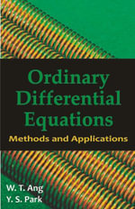 Ordinary Differential Equations : Methods and Applications - W. T. Ang