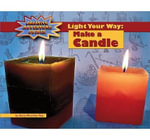 Light Your Way : Make a Candle - Carla Mooney