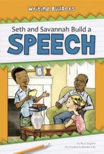 Seth and Savannah Build a Speech : Writing Builders - Ann Ingalls