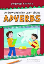 Andrew and Allen Learn about Adverbs : Language Builders - Joanna Jarc Robinson